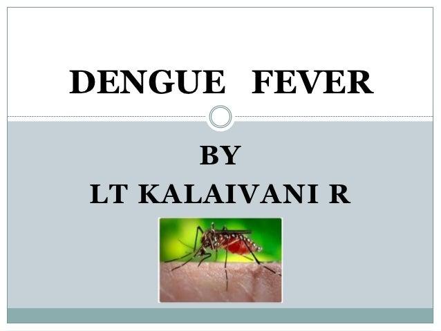 DENGUE FEVER      BYLT KALAIVANI R