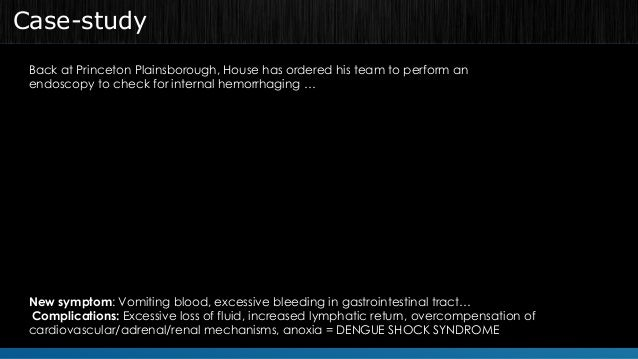 Case-study  Back at Princeton Plainsborough, House has ordered his team to perform an  endoscopy to check for internal hem...
