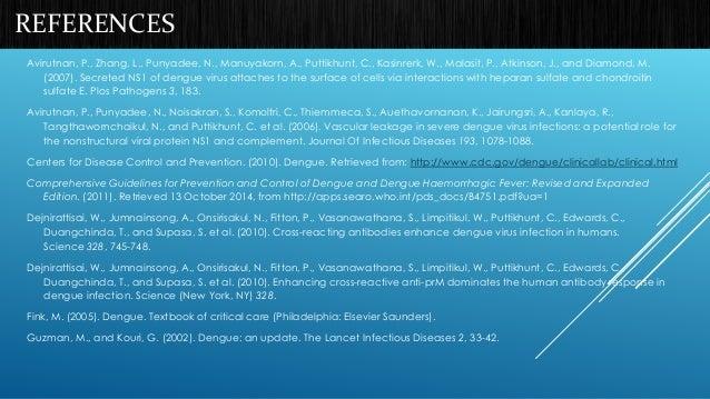 REFERENCES  Avirutnan, P., Zhang, L., Punyadee, N., Manuyakorn, A., Puttikhunt, C., Kasinrerk, W., Malasit, P., Atkinson, ...