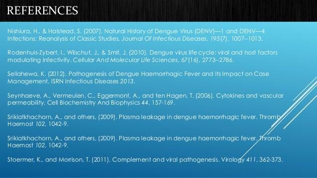 REFERENCES  Nishiura, H., & Halstead, S. (2007). Natural History of Dengue Virus (DENV)—1 and DENV—4  Infections: Reanalys...