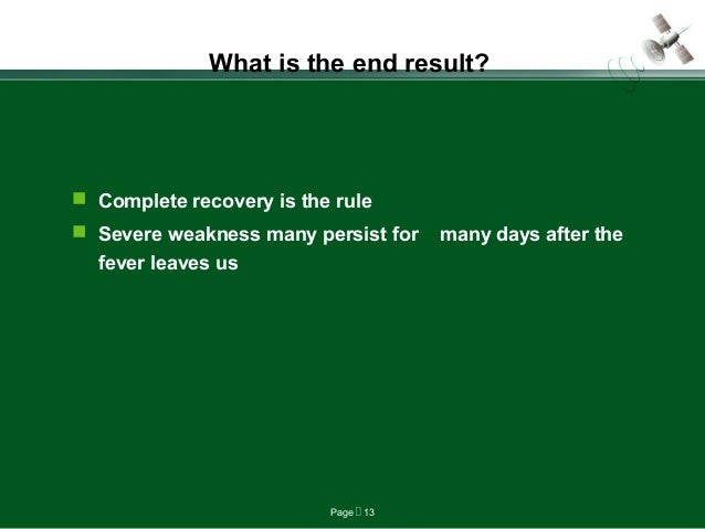 Page  13 What is the end result?  Complete recovery is the rule  Severe weakness many persist for many days after the f...