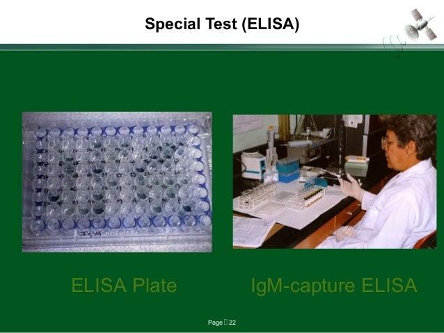 Page  22 Special Test (ELISA) ELISA Plate IgM-capture ELISA
