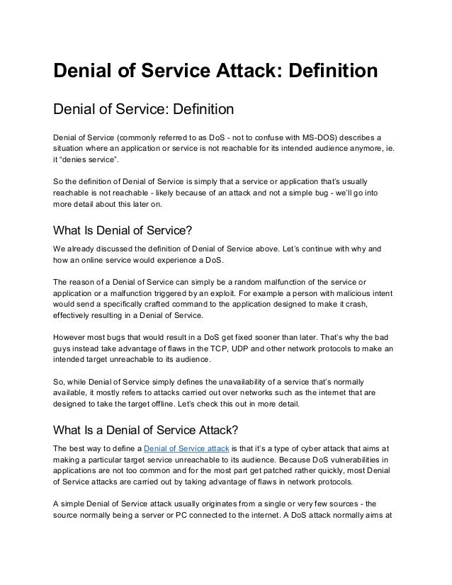 Denial of Service Attack: Definition  Denial of Service: Definition  Denial of Service (commonly referred to as DoS ­ not ...