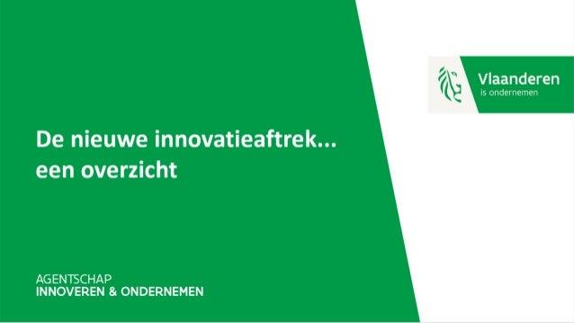 De nieuwe innovatieaftrek... een overzicht Andres Delanoy – Partner KPMG Koen Van Ende – Partner KPMG VLAIO, 7 februari 20...