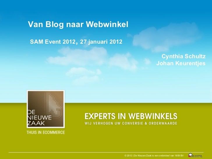 Van Blog naar WebwinkelSAM Event 2012, 27 januari 2012                                                               Cynth...