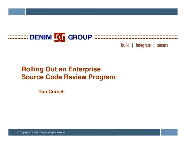 Rolling Out an Enterprise Source Code Review Program      Dan Cornell