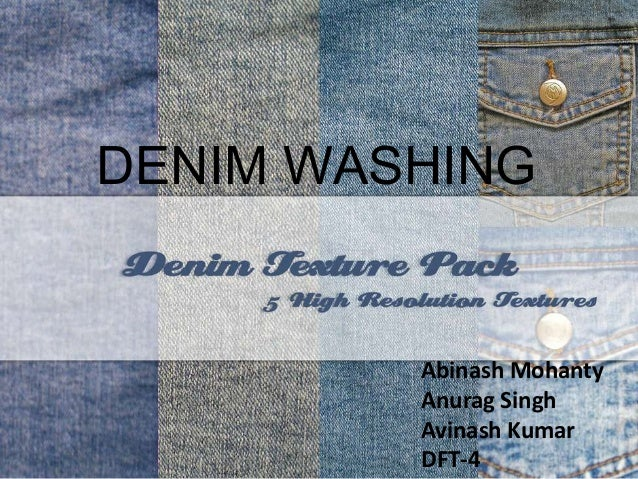 DENIM WASHING Abinash Mohanty Anurag Singh Avinash Kumar DFT-4