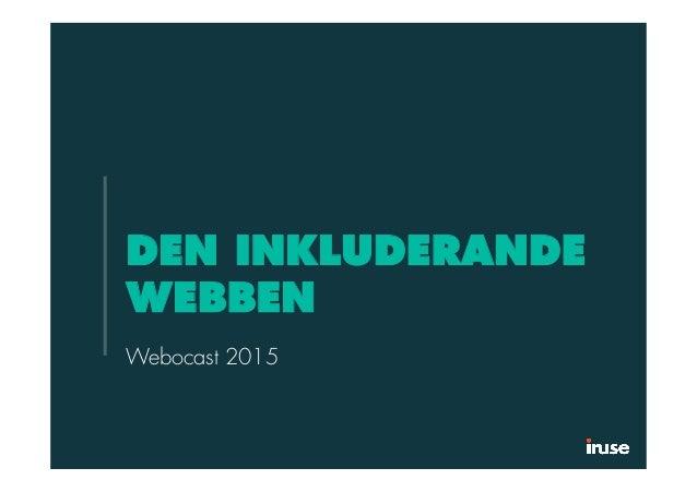 DEN INKLUDERANDE WEBBEN Webocast 2015