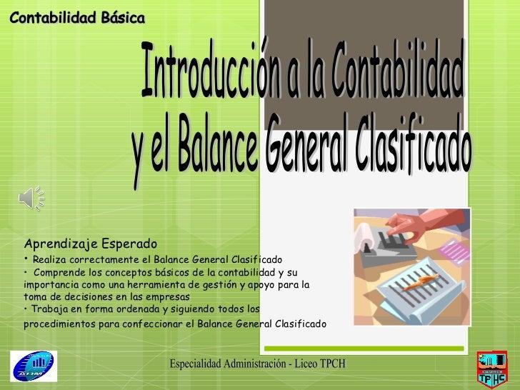 Especialidad Administración - Liceo TPCH Introducción a la Contabilidad  y el Balance General Clasificado Contabilidad Bás...