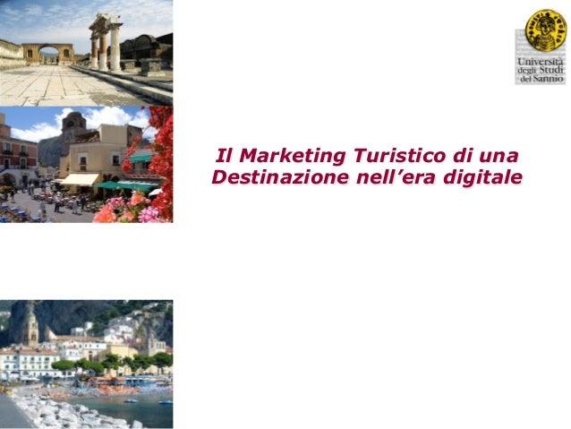 Il Marketing Turistico di unaDestinazione nell'era digitaleALESSANDRO DE NISCODipartimento di Diritto, Economia, Managemen...