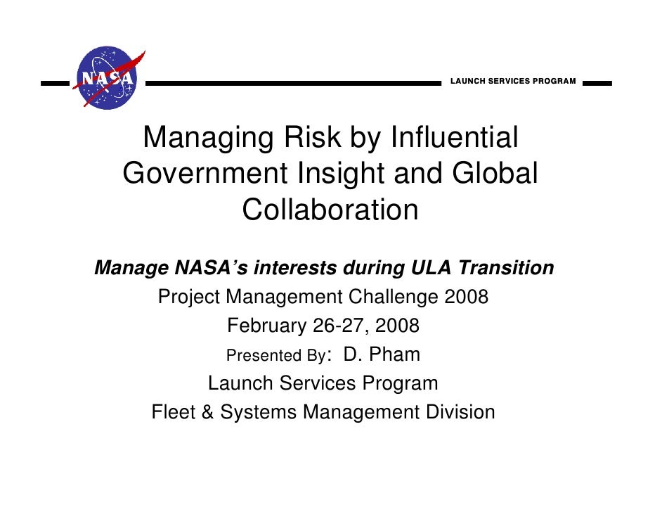 LAUNCH SERVICES PROGRAM   Managing Risk by Influential  Government Insight and Global         CollaborationManage NASA's i...