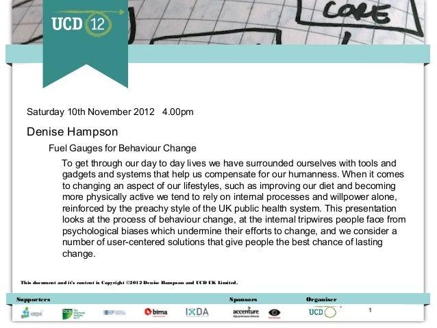 Saturday 10th November 2012 4.00pm   Denise Hampson           Fuel Gauges for Behaviour Change                To get throu...