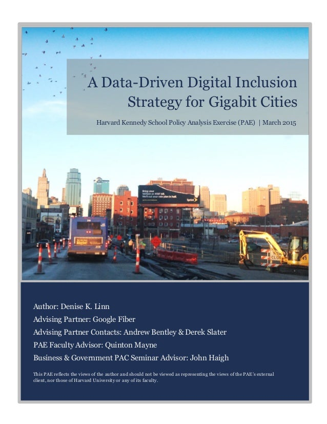 A Data-Driven Digital Inclusion Strategy for Gigabit Cities Author: Denise K. Linn Advising Partner: Google Fiber Advising...