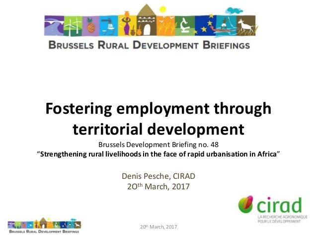 "Fostering employment through territorial development Brussels Development Briefing no. 48 ""Strengthening rural livelihoods..."
