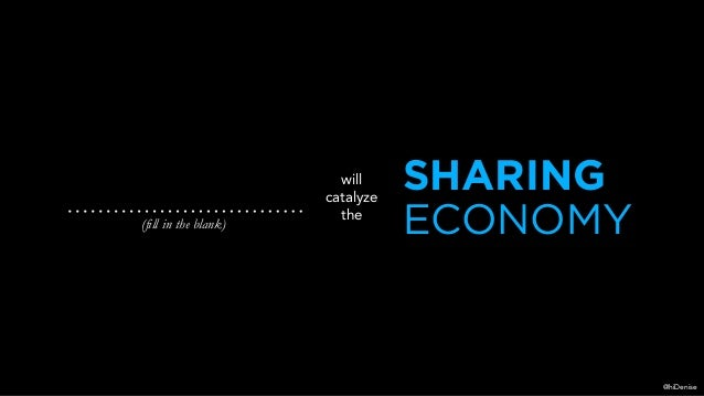 SHARING ECONOMY will catalyze the (fill in the blank) @hiDenise
