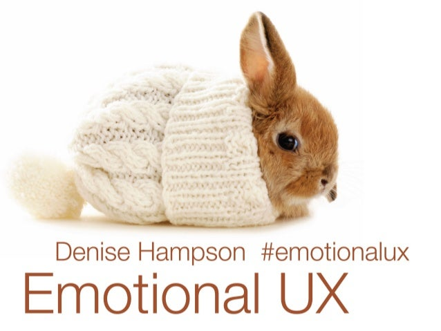 Emotional UX by Denise Hampson