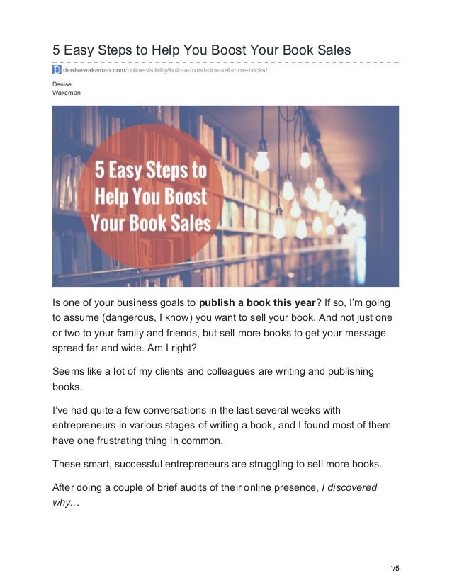 Denise Wakeman 5 Easy Steps to Help You Boost Your Book Sales denisewakeman.com/online-visibility/build-a-foundation-sell-...