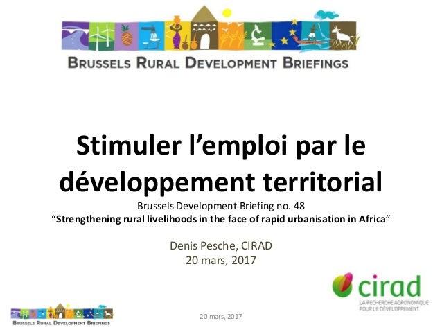 "Stimuler l'emploi par le développement territorial Brussels Development Briefing no. 48 ""Strengthening rural livelihoods i..."