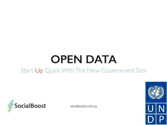 OPEN DATA Start Up Quick WithThe New GovernmentTool socialboost.com.ua