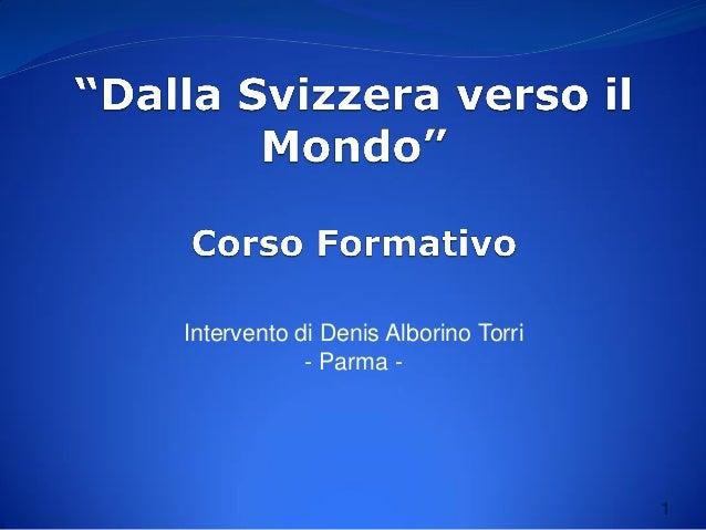 1 Intervento di Denis Alborino Torri - Parma -
