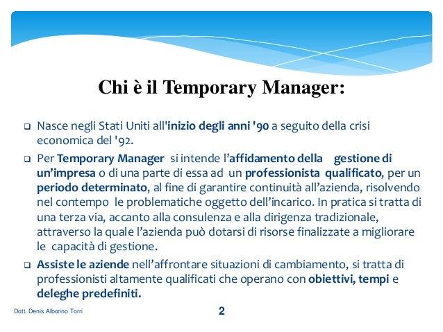 Denis Torri Alborino - Temporary Manager Slide 2