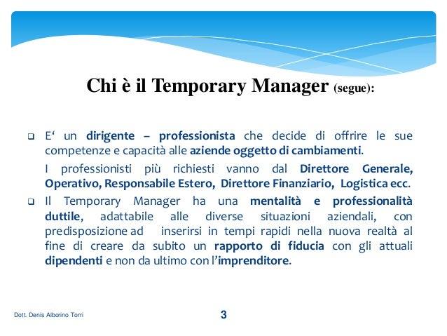 Denis Torri Alborino - Temporary Manager Slide 3