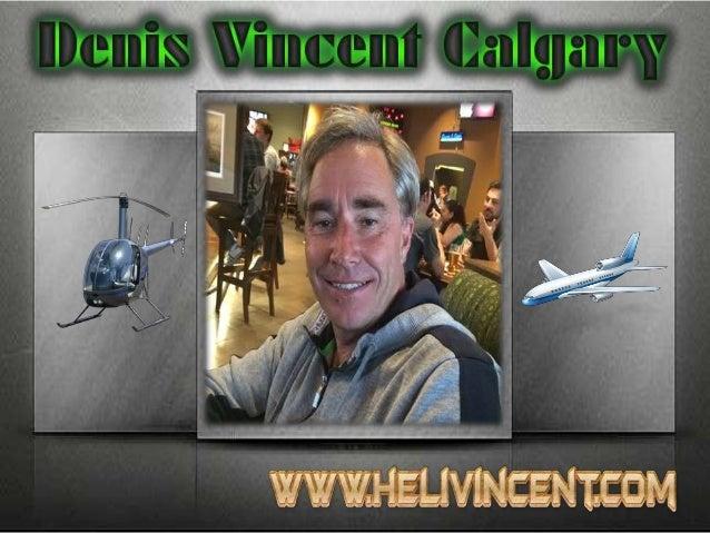 Si vous n'avez pas entendu parler de Denis Vincent Calgary, vous êtes probablement sans connaitre un des plus grands noms ...