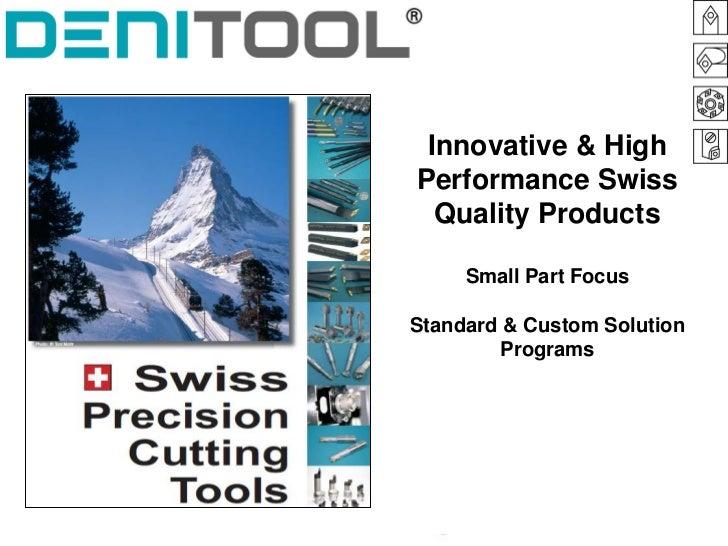 Innovative & HighPerformance Swiss  Quality Products     Small Part FocusStandard & Custom Solution        Programs
