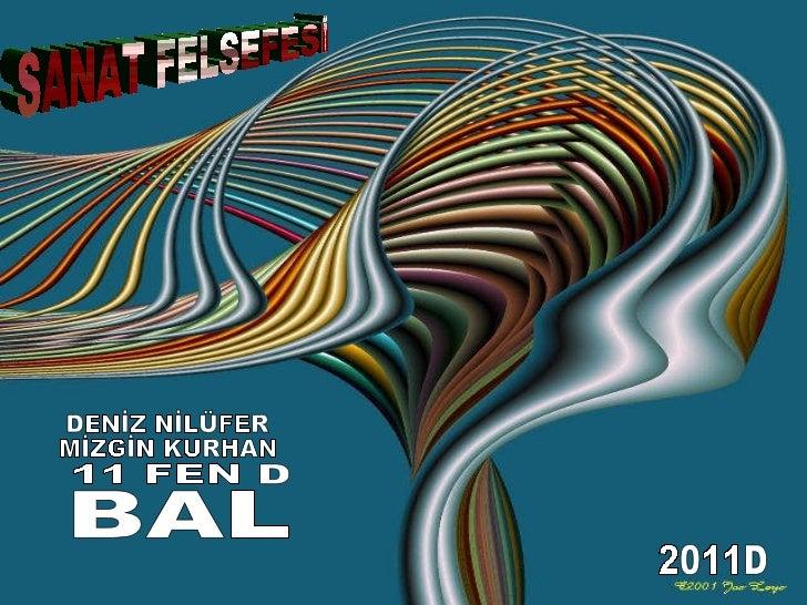 DENİZ NİLÜFER MİZGİN KURHAN 11 FEN D BAL SANAT FELSEFESİ 2011D