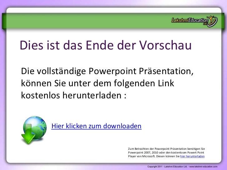 Dies ist das Ende der VorschauDie vollständige Powerpoint Präsentation,können Sie unter dem folgenden Linkkostenlos herunt...