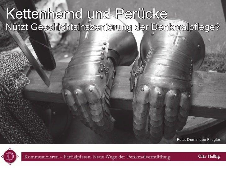 Kettenhemd und PerückeNützt Geschichtsinszenierung der Denkmalpflege?                                    Foto: Dominique Fl...