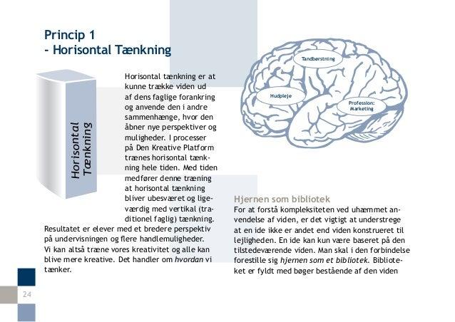 Princip 1     - Horisontal Tænkning                                                    Tandbørstning                      ...