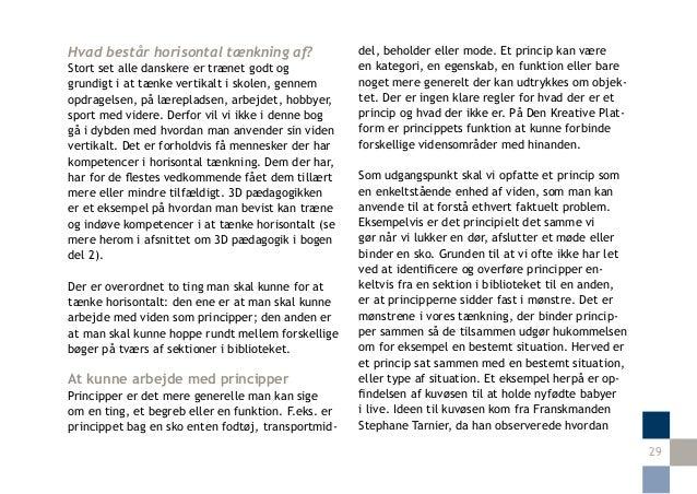 Hvad består horisontal tænkning af?                  del, beholder eller mode. Et princip kan væreStort set alle danskere ...