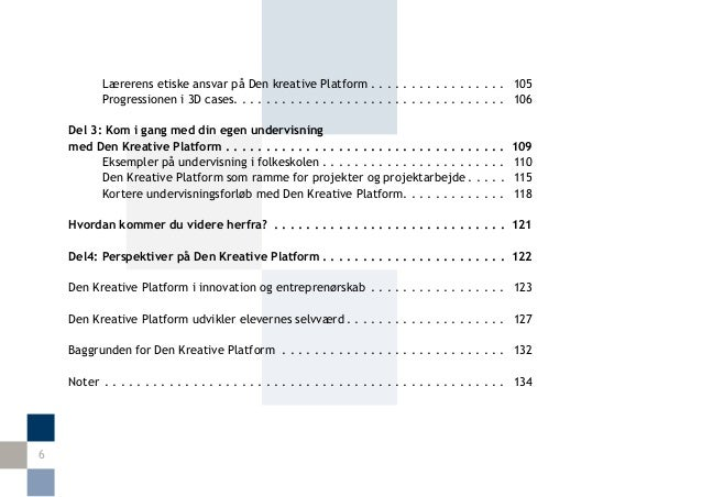Lærerens etiske ansvar på Den kreative Platform  . . . . . . . . . . . . . . . .  105            Progressionen i 3D case...