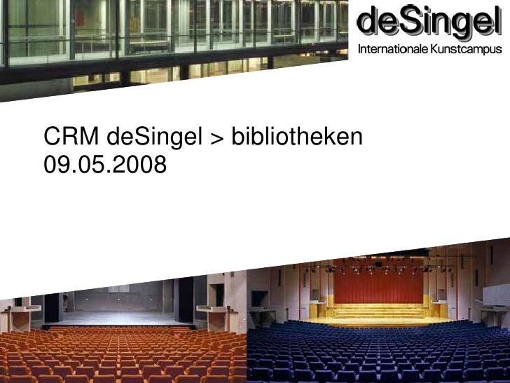 CRM deSingel > bibliotheken 09.05.2008