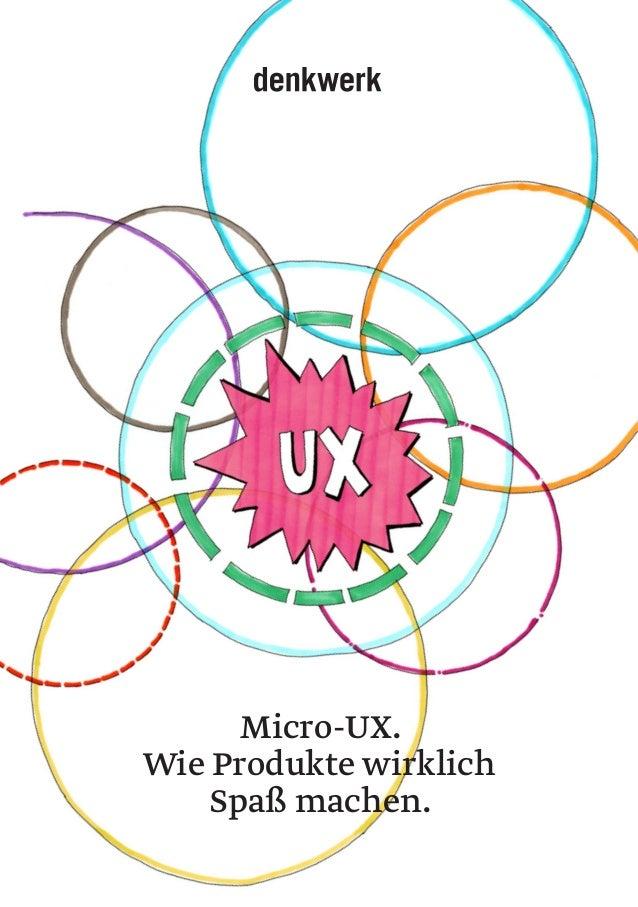 MICRO-UX Micro-UX. Wie Produkte wirklich Spaß machen.