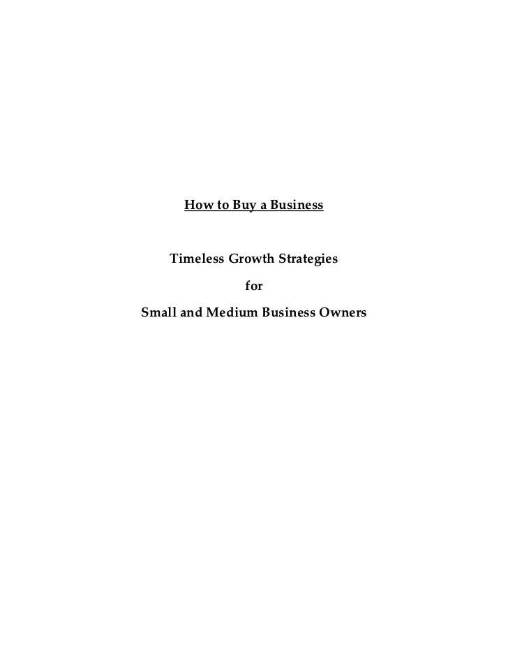HowtoBuyaBusiness        TimelessGrowthStrategies                    for    SmallandMediumBusine...