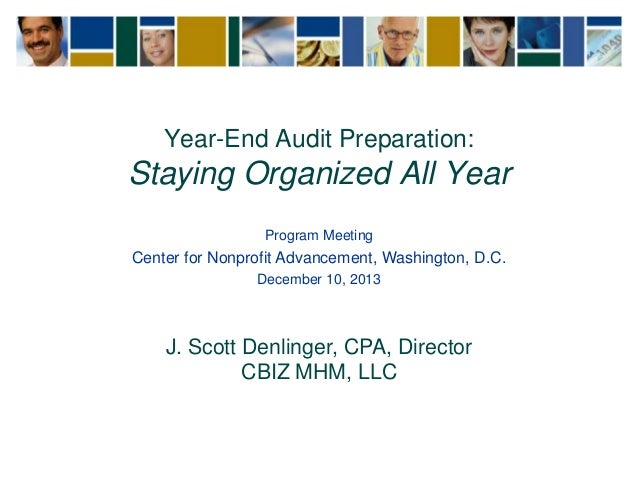 Year-End Audit Preparation:  Staying Organized All Year Program Meeting  Center for Nonprofit Advancement, Washington, D.C...
