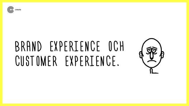 BRAND EXPERIENCE OCH  CUSTOMER EXPERIENCE.