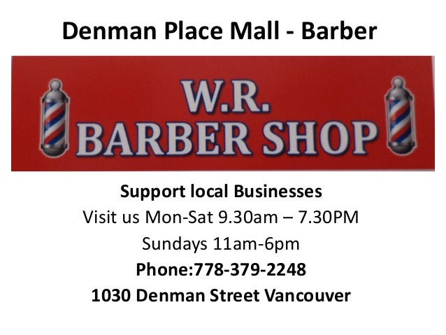 Denman Place Mall - Barber Support local Businesses Visit us Mon-Sat 9.30am – 7.30PM Sundays 11am-6pm Phone:778-379-2248 1...