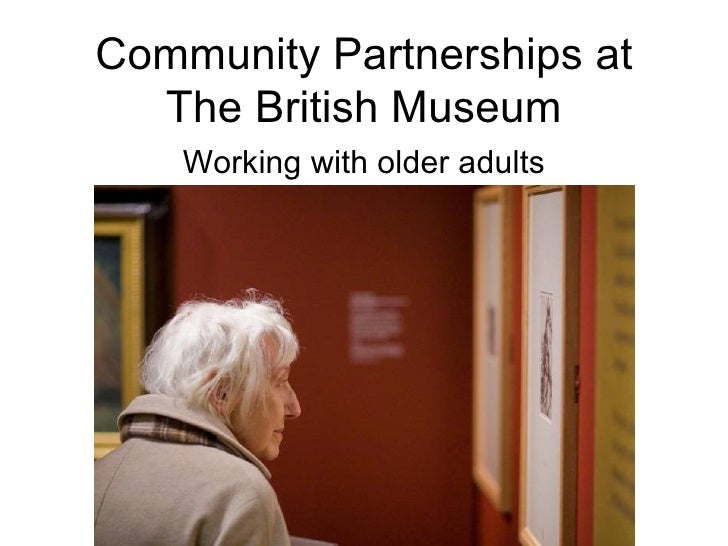 Community Partnerships at The British Museum Working with older adults