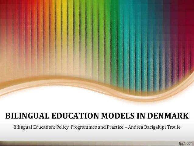 Denmark presentation bilingual education models in denmark bilingualeducation policy programmes and practiceandrea bacigalupitroule toneelgroepblik Gallery