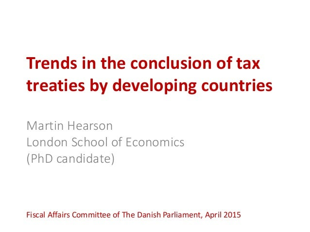 Trends in the conclusion of tax treaties by developing countries Martin Hearson London School of Economics (PhD candidate)...