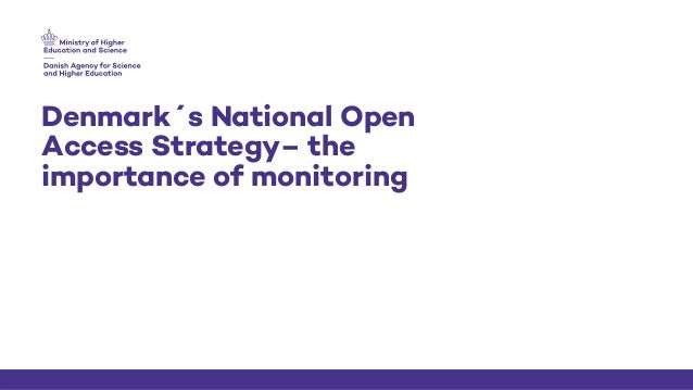 Denmark´s National Open Access Strategy– the importance of monitoring 5 /