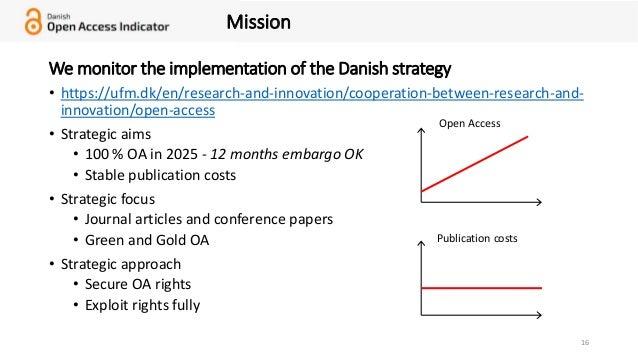 • https://ufm.dk/en/research-and-innovation/cooperation-between-research-and- innovation/open-access • Strategic aims • 10...