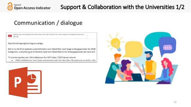 22 Support & Collaboration with the Universities 1/2 Communication / dialogue