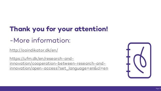 Thank you for your attention! -More information: http://oaindikator.dk/en/ https://ufm.dk/en/research-and- innovation/coop...