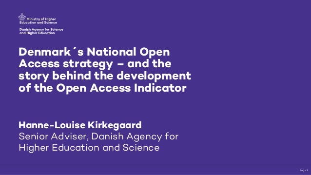 Denmark´s National Open Access strategy – and the story behind the development of the Open Access Indicator Hanne-Louise K...