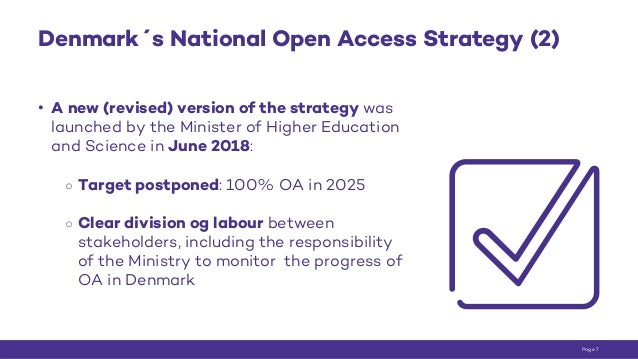 Denmark´s National Open Access Strategy (2) • A new (revised) version of the strategy was launched by the Minister of High...