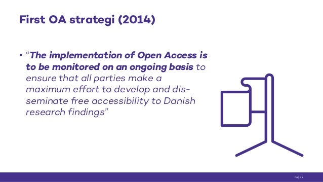 """First OA strategi (2014) • """"The implementation of Open Access is to be monitored on an ongoing basis to ensure that all pa..."""